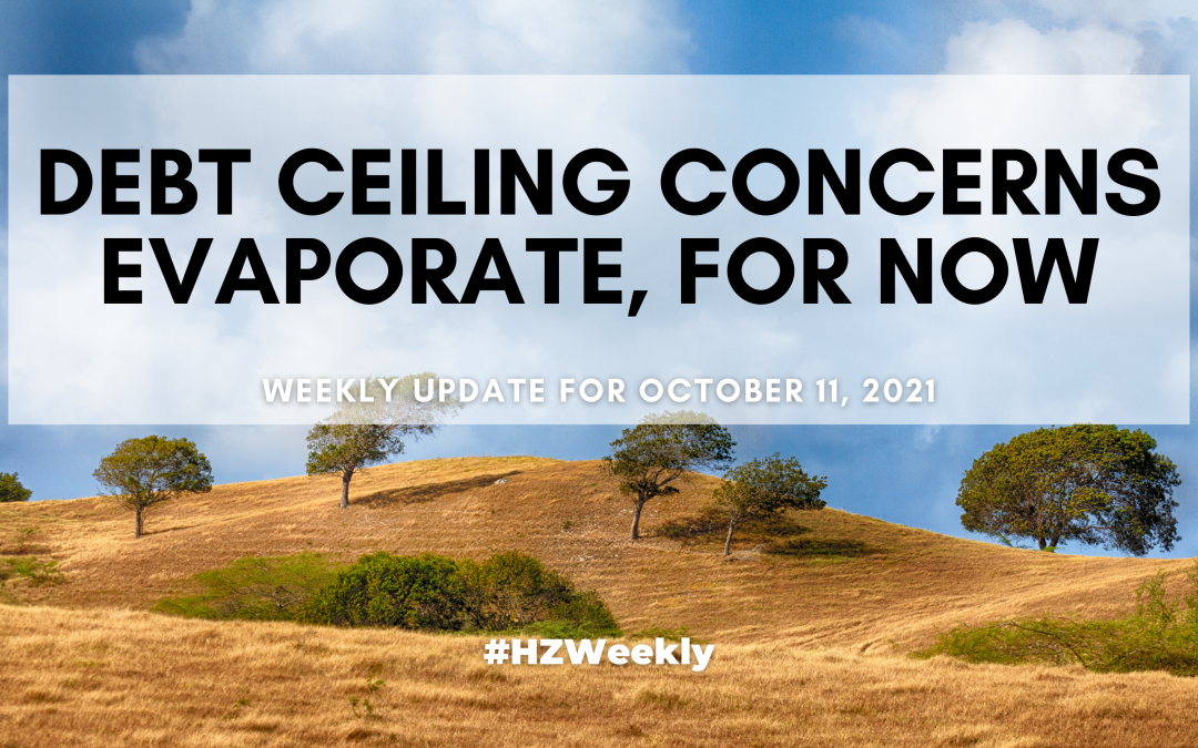 Debt Ceiling Concerns Evaporate, For Now – Weekly Update for October 11, 2021
