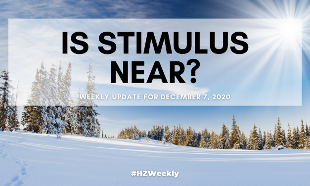 Is Stimulus Near? – Weekly Update for December 7, 2020