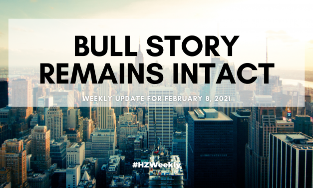 Bull Story Remains Intact – Weekly Update for February 8, 2021