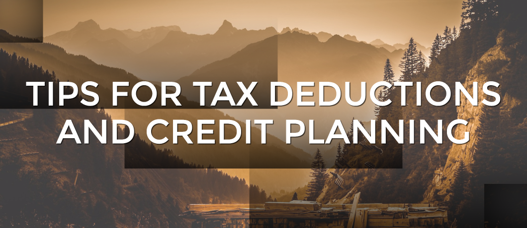 Tips for Tax Deduction and Credit Planning