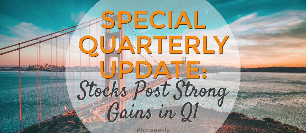 Special Quarterly Update: Stocks Post Strong Gains In Q1