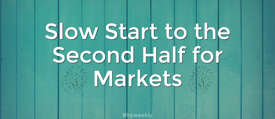 Slow Start to Second Half for Markets – Weekly Update for July 10, 2017