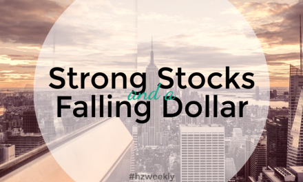 Strong Stocks and a Falling Dollar – Weekly Update for July 24, 2017