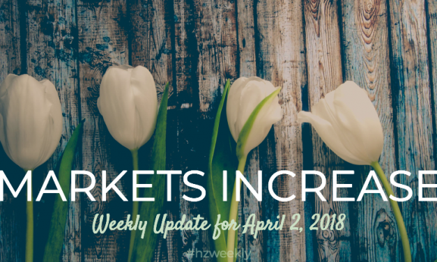 Markets Increase – Weekly Update for April 2, 2018