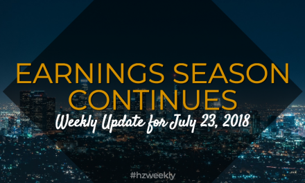 Earnings Season Continues – Weekly Update for July 23, 2018