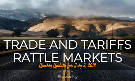 Trade and Tariffs Rattle Markets – Weekly Update for July 2, 2018