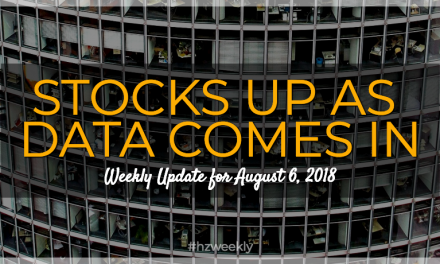 Stocks Up as Data Comes In – Weekly Update for August 6, 2018