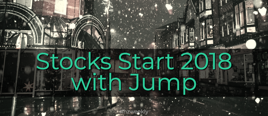 Stocks Start 2018 with Jump – Weekly Update for January 8, 2018