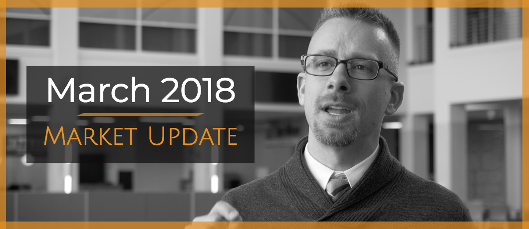 March 2018 Market Update Video