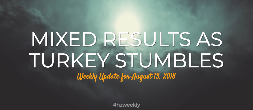 Mixed Results as Turkey Stumbles – Weekly Update for August 13, 2018