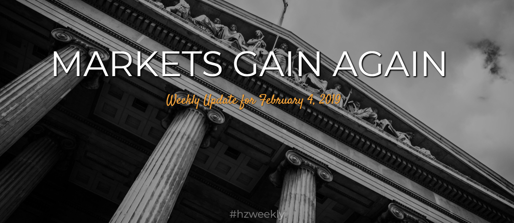 Markets Gain Again – Weekly Update for February 4, 2019