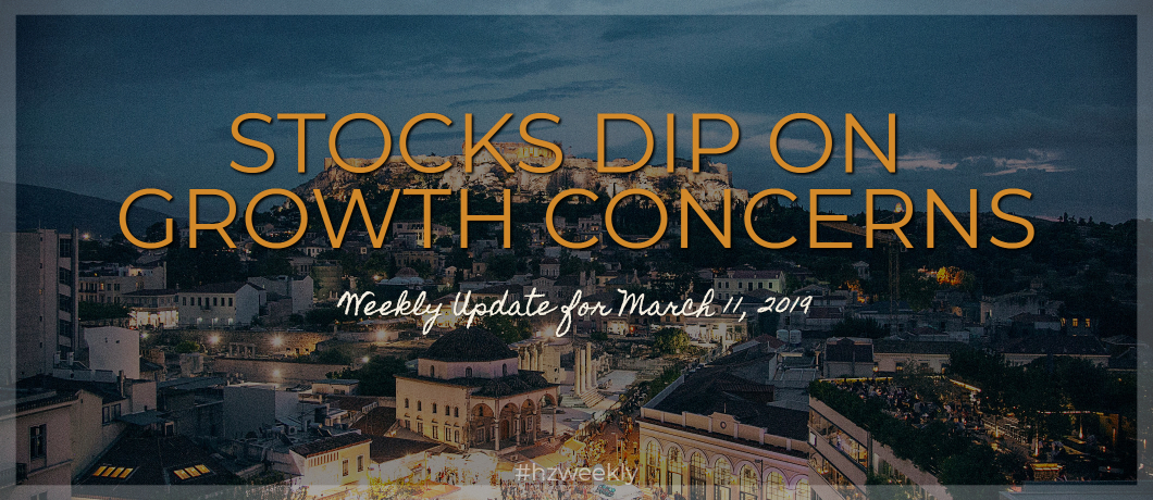 Stocks Dip on Growth Concerns – Weekly Update for March 11, 2019