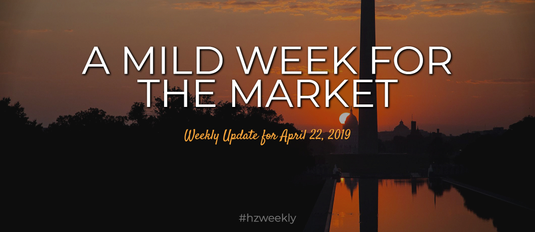 A Mild Week for the Market – Weekly Update for April 22, 2019