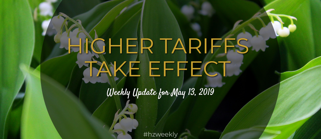 Higher Tariffs Take Effect – Weekly Update for May 13, 2019