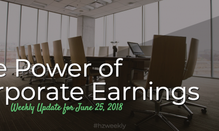 The Power of Corporate Earnings – Weekly Update for June 25, 2018