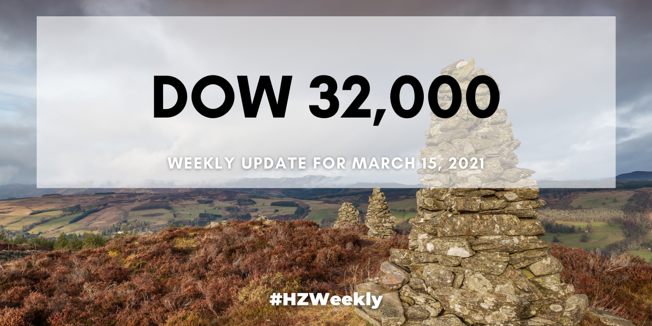 Dow 32,000 – Weekly Update for March 15, 2021