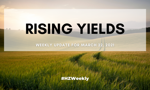 Rising Yields – Weekly Update for March 22, 2021
