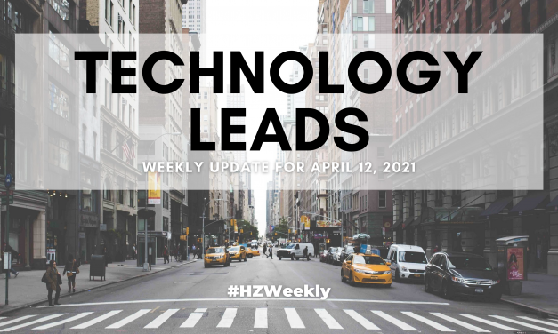 Technology Leads – Weekly Update for April 12, 2021