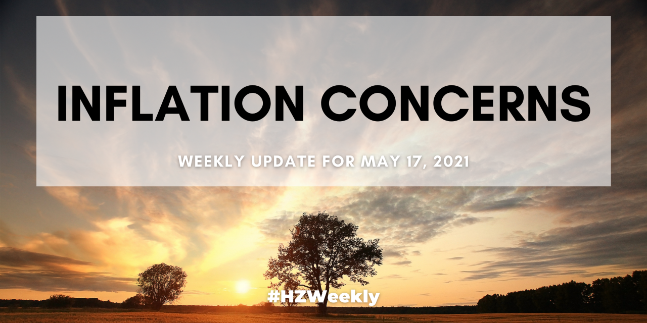 Inflation Concerns – Weekly Update for May 17, 2021