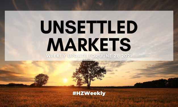 Unsettled Markets – Weekly Update for June 21, 2021