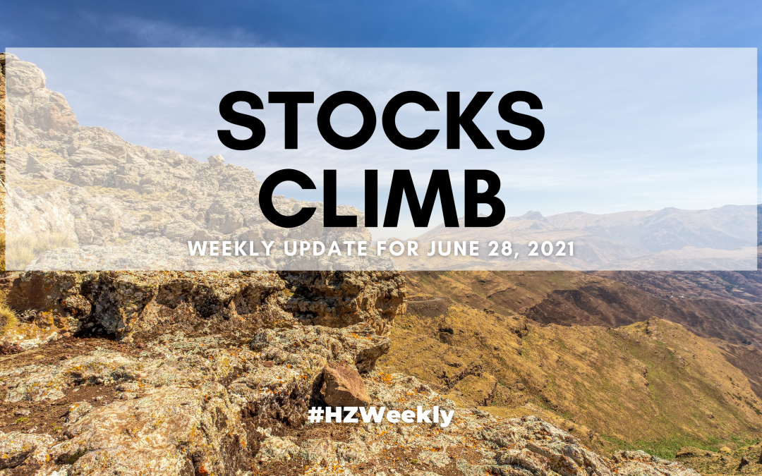 Stocks Climb – Weekly Update for June 28, 2021
