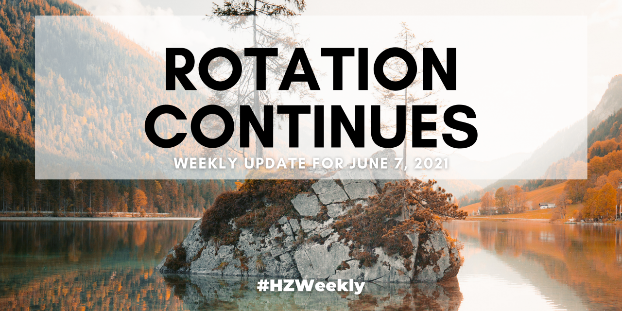 Rotation Continues – Weekly Update for June 7, 2021