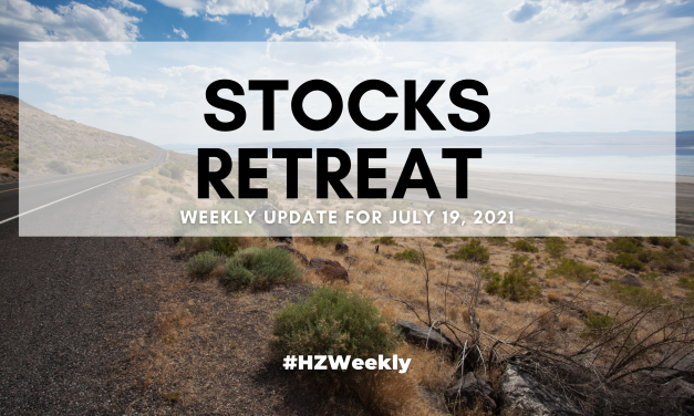 Stocks Retreat – Weekly Update for July 19, 2021