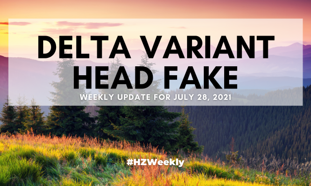 Delta Variant Head Fake – Weekly Update for July 26, 2021