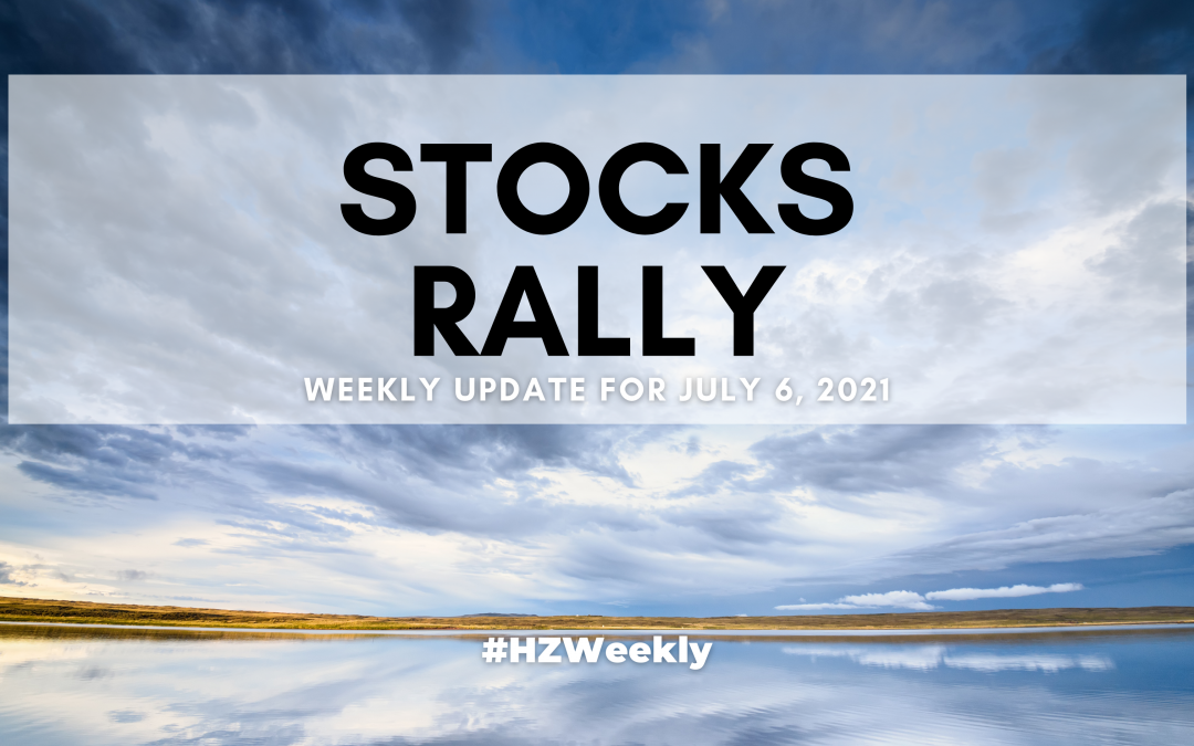 Stocks Rally – Weekly Update for July 6, 2021