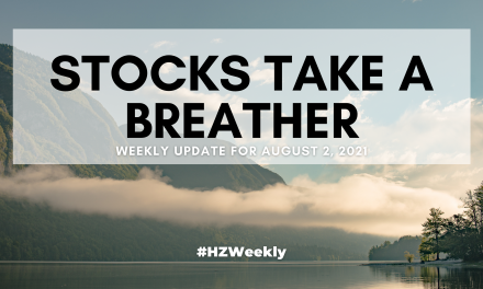 Stocks Take a Breather – Weekly Update for August 2, 2021