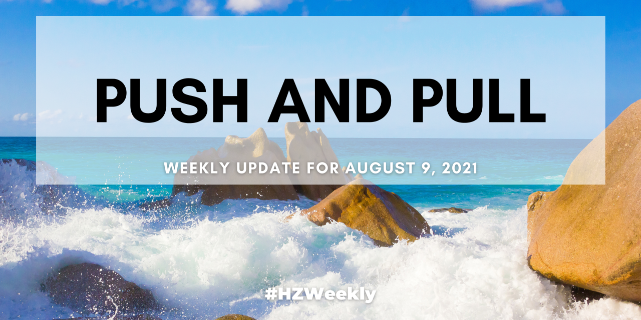 Push and Pull – Weekly Update for August 9, 2021