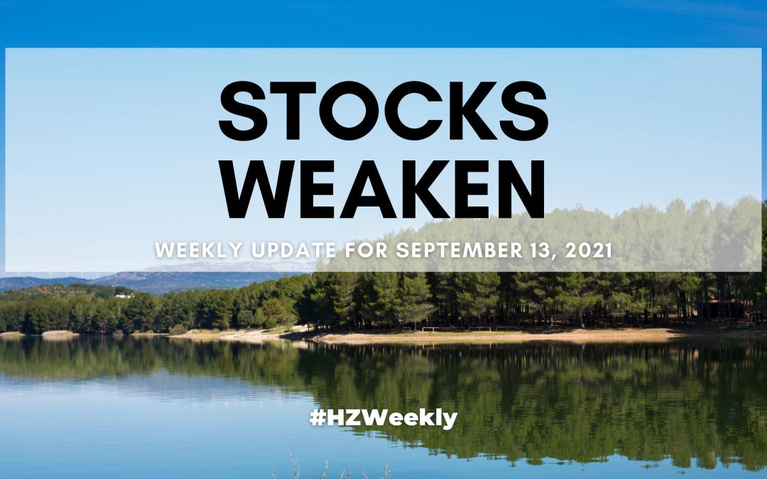 Stocks Weaken – Weekly Update for September 13, 2021
