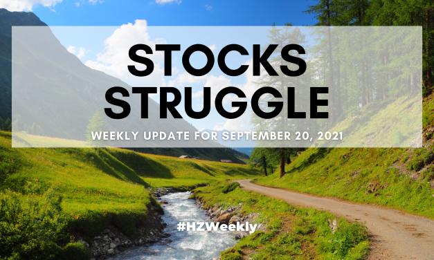 Stocks Struggle – Weekly Update for September 20, 2021