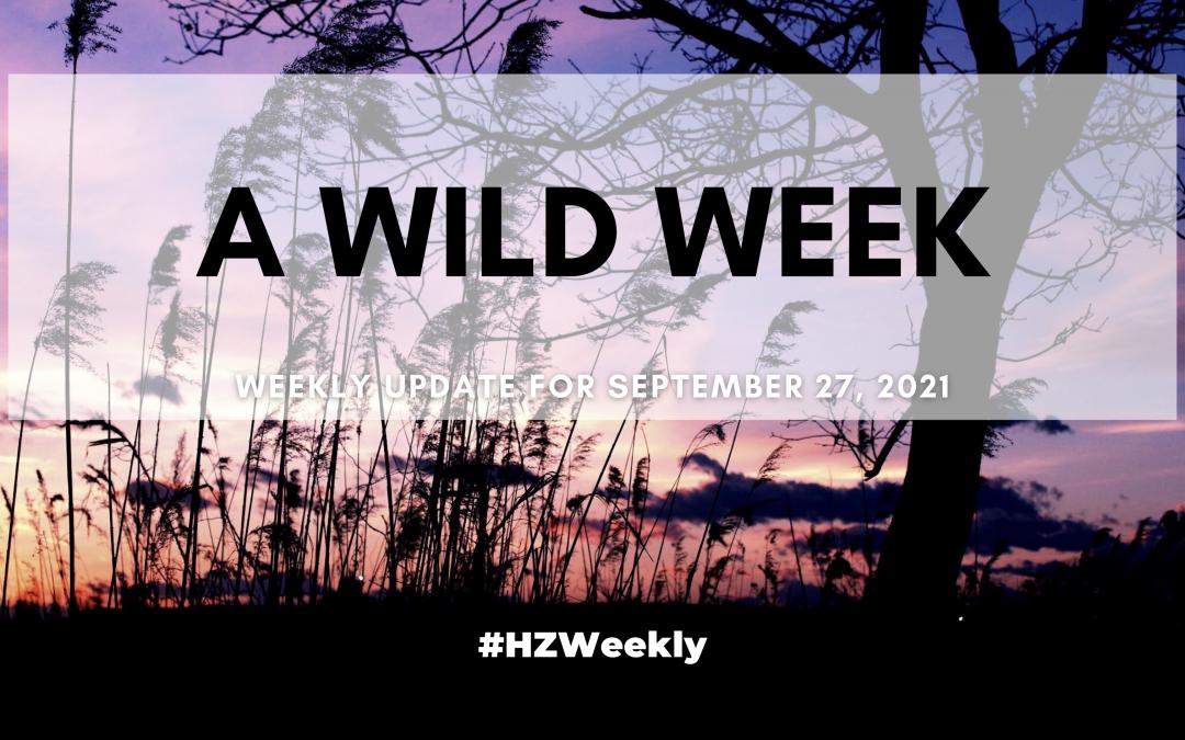 A Wild Week – Weekly Update for September 27, 2021