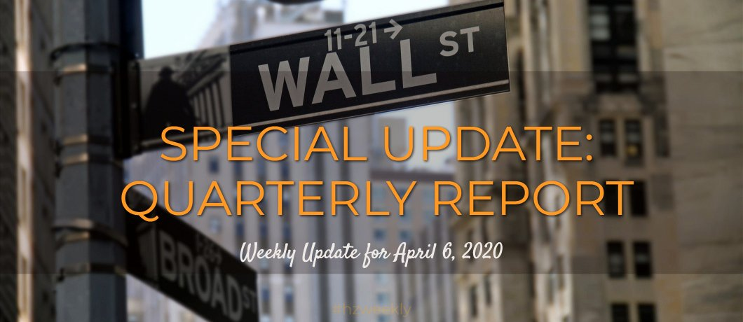 Special Update: Quarterly Report – Weekly Update for April 6, 2020
