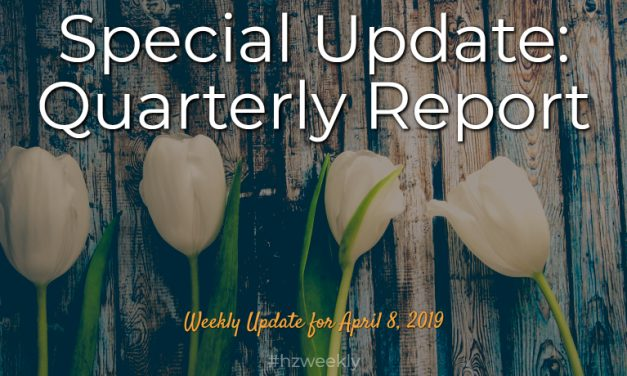 Special Update: Quarterly Report  – Weekly Update for April 8, 2019