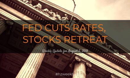 Fed Cuts Rates, Stocks Retreat – Weekly Update for August 5, 2019