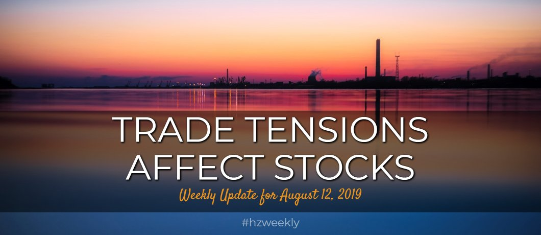 Trade Tensions Affect Stocks – Weekly Update for August 12, 2019