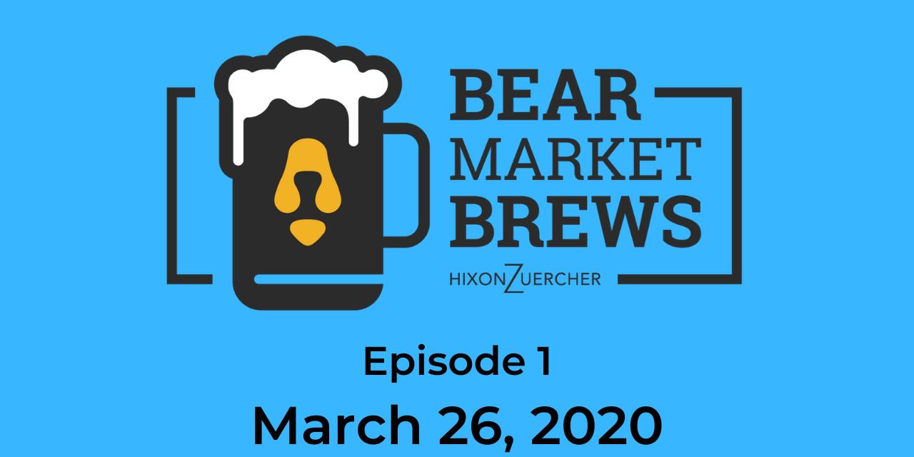 Bear Market Brews – Episode 1 – March 26, 2020