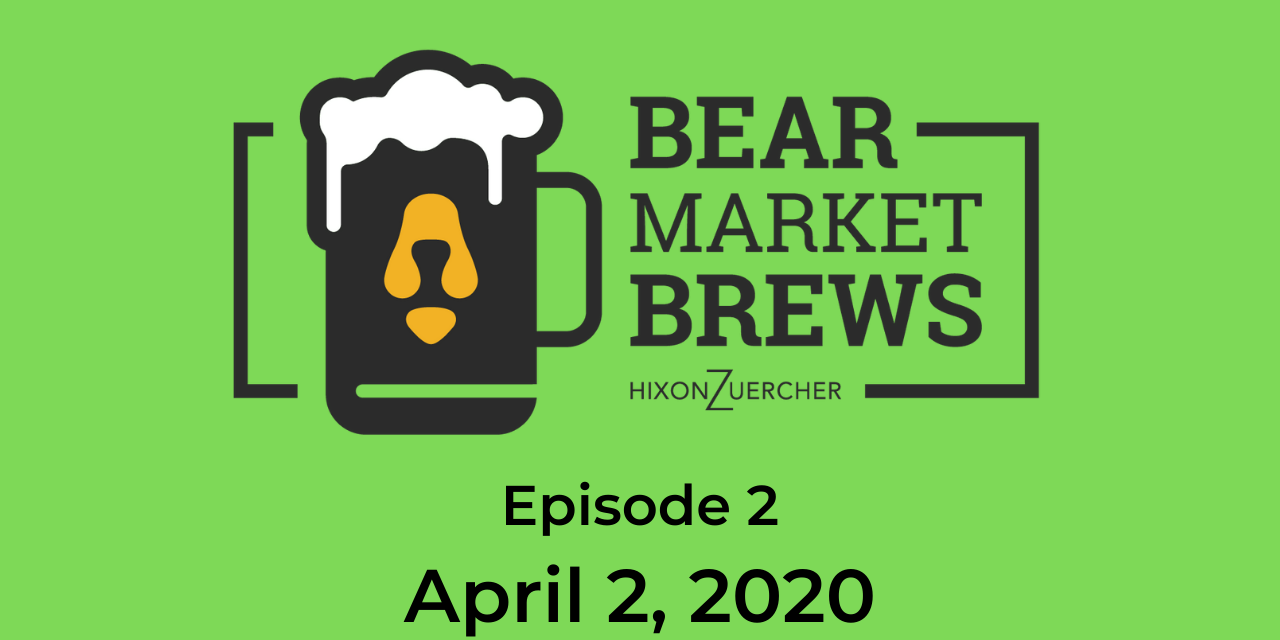 Bear Market Brews – Episode 2 – April 2, 2020