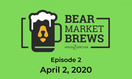 Bear Market Brews – Episode 2 – April 2, 2020