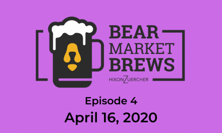 Bear Market Brews – Episode 4 – April 16, 2020