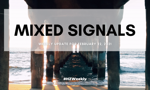 Mixed Signals – Weekly Update for February 22, 2021