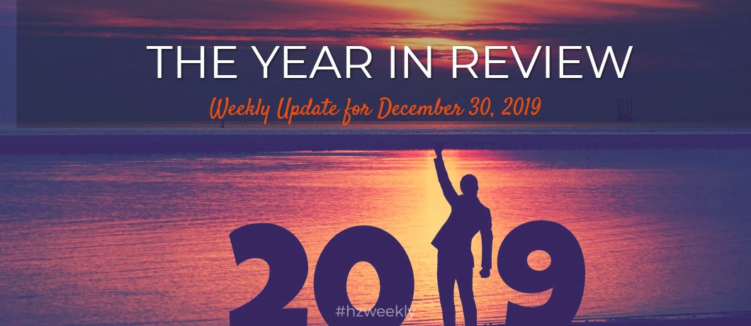 The Year in Review – Weekly Update for December 30, 2019