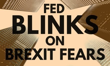 Fed Blinks on Brexit Fears – Weekly Update for June 20, 2016