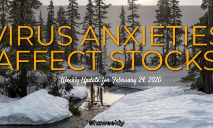 Virus Anxieties Affect Stocks – Weekly Update for February 24, 2020