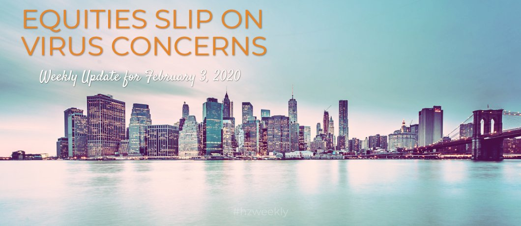 Equities Slip on Virus Concerns – Weekly Update for February 3, 2020