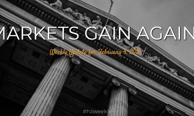 Markets Gain Again – Weekly Update for February 4, 2019