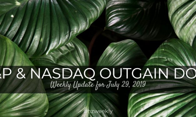 S&P & Nasdaq Outgain Dow – Weekly Update for July 29, 2019