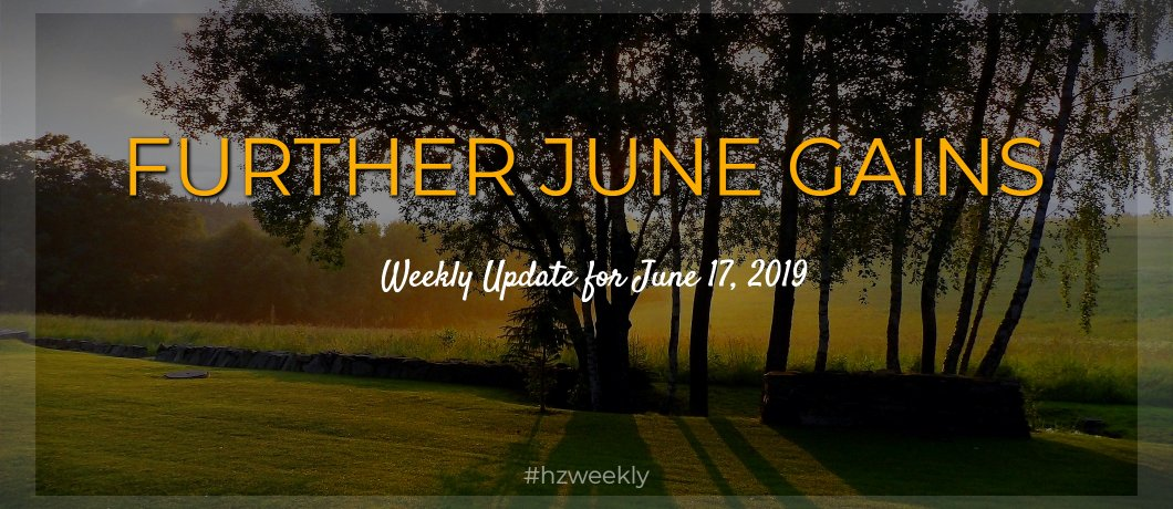 Further June Gains – Weekly Update for June 17, 2019